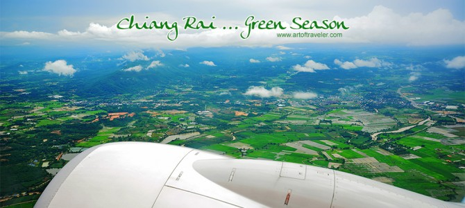 Chiang Rai … Green Season